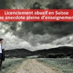 Licenciement abusif en Suisse : une anecdote pleine d'enseignements