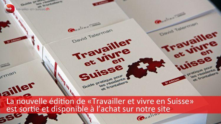 Travailler et vivre en Suisse - édition 5 - est disponible !