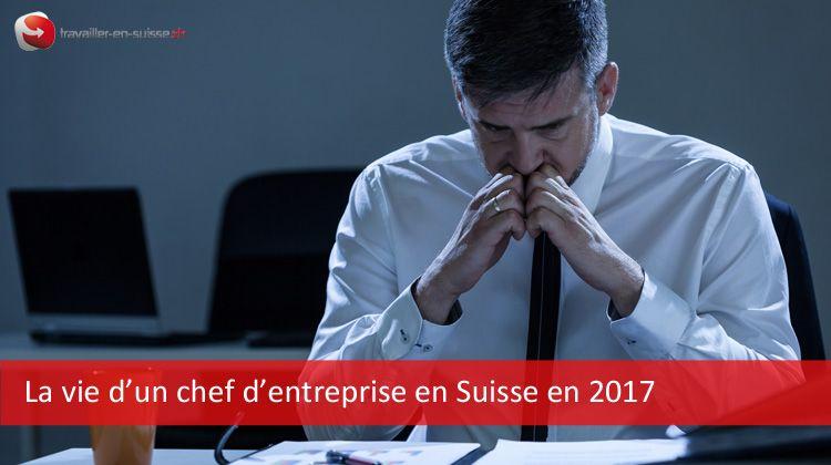 La vie d'un chef d'entreprise en Suisse en 2017
