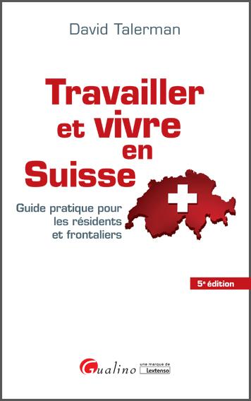 couverture Travailler et vivre en Suisse, 5ème édition 2016