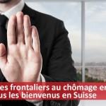Pourquoi les frontaliers au chômage en France ne sont plus les bienvenus en Suisse
