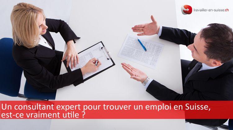 un consultant expert pour trouver un emploi en suisse  est-ce vraiment utile