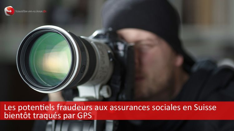 Les fraudeurs aux assurances sociales en Suisse pistés par GPS