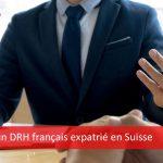 Témoignage d'un DRH français expatrié en Suisse